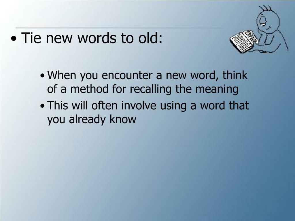 Tie new words to old: