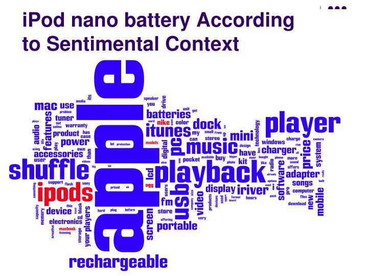 iPod nano battery According to Sentimental Context