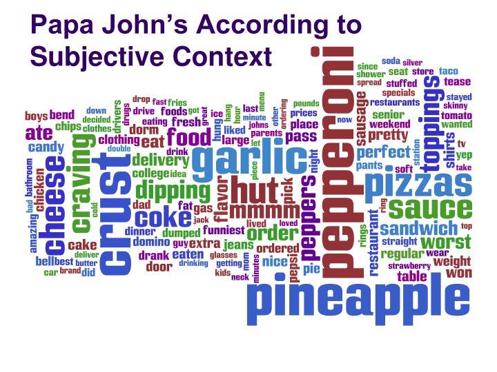 Papa John's According to Subjective Context