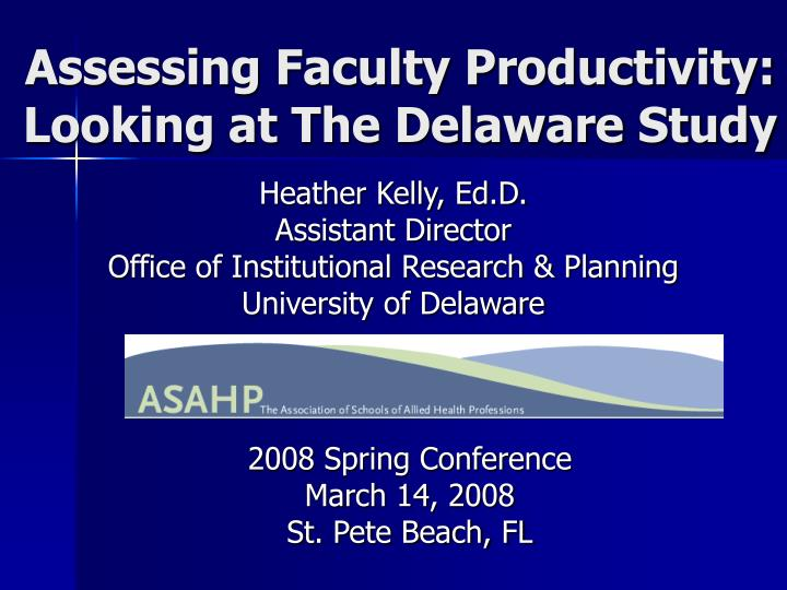 Assessing faculty productivity looking at the delaware study l.jpg