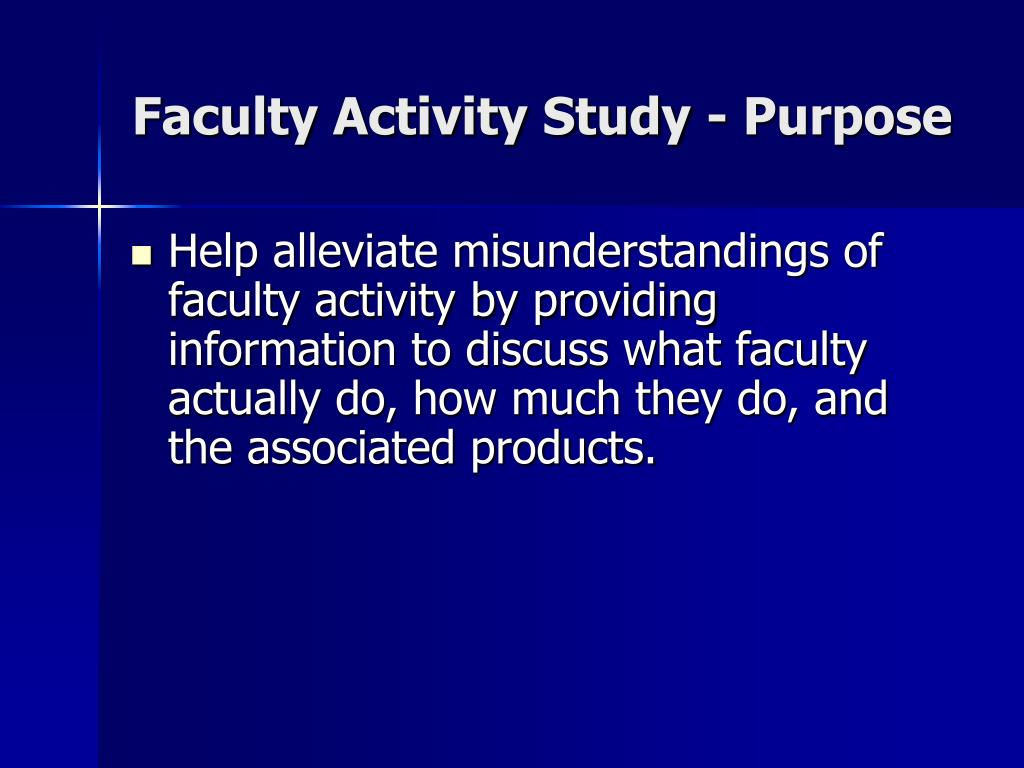 Faculty Activity Study - Purpose