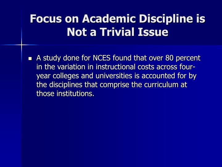 Focus on academic discipline is not a trivial issue l.jpg