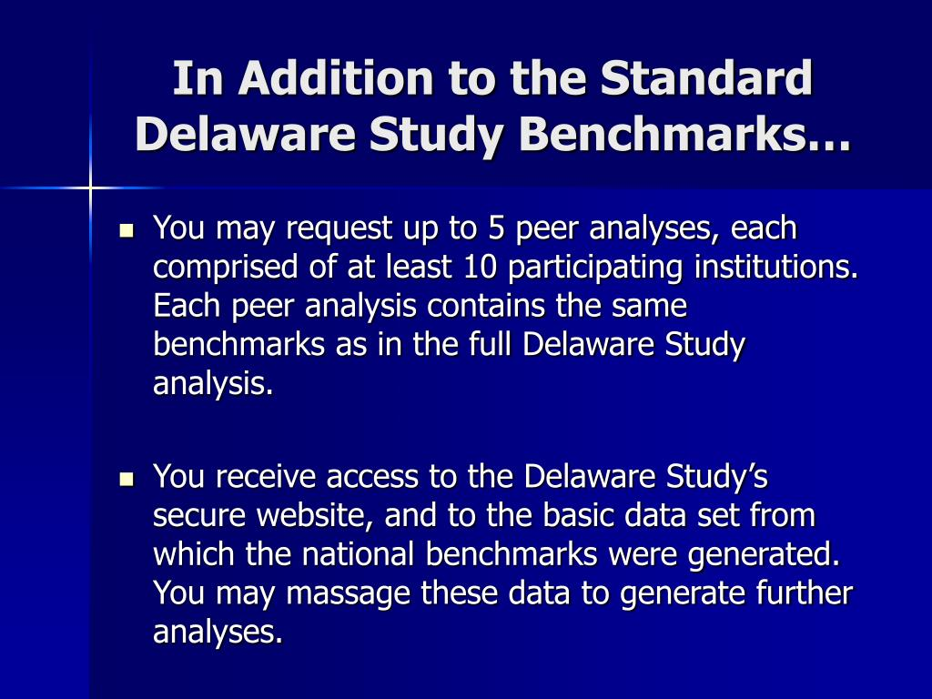 In Addition to the Standard Delaware Study Benchmarks…