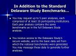 in addition to the standard delaware study benchmarks