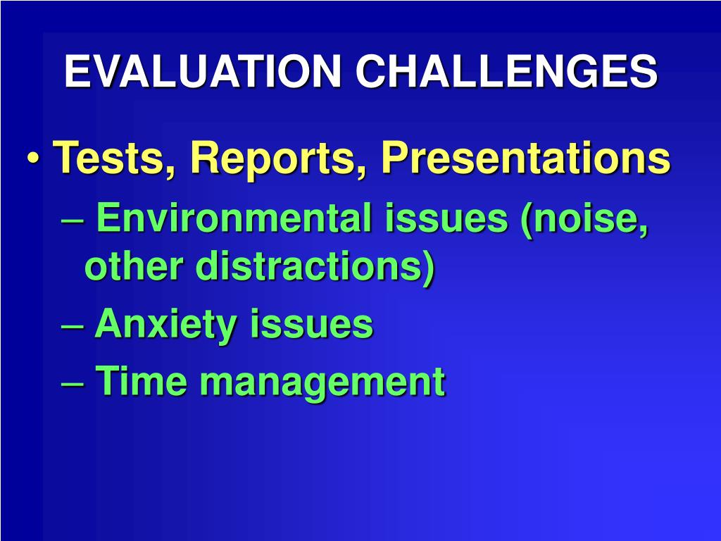 EVALUATION CHALLENGES