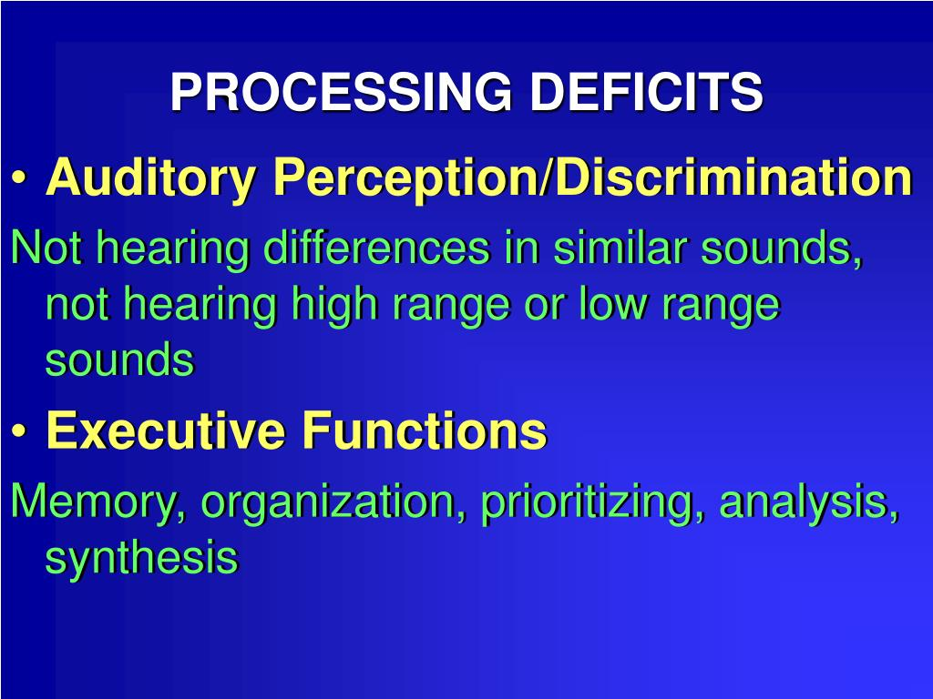 PROCESSING DEFICITS