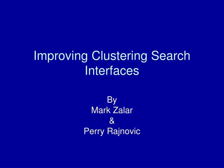 Improving Clustering Search Interfaces