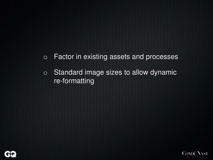 Factor in existing assets and processes