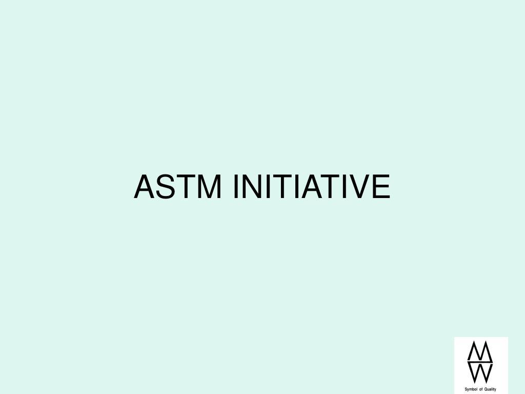 ASTM INITIATIVE