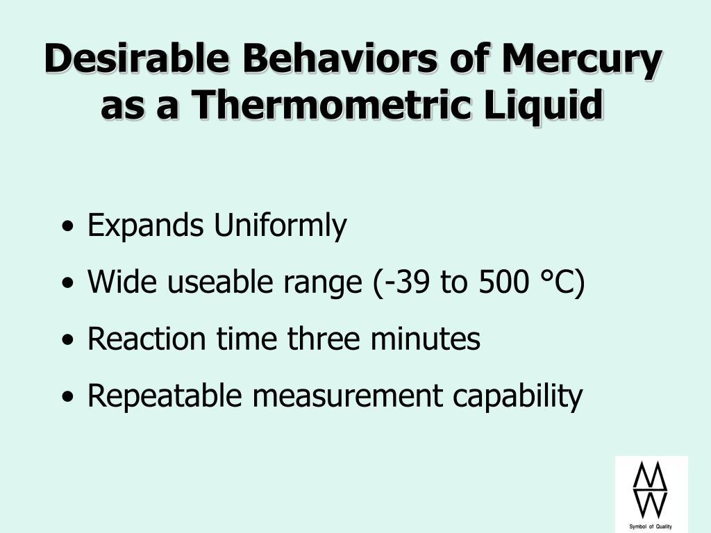 Desirable Behaviors of Mercury