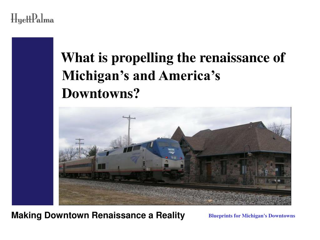 What is propelling the renaissance of Michigan's and America's Downtowns?