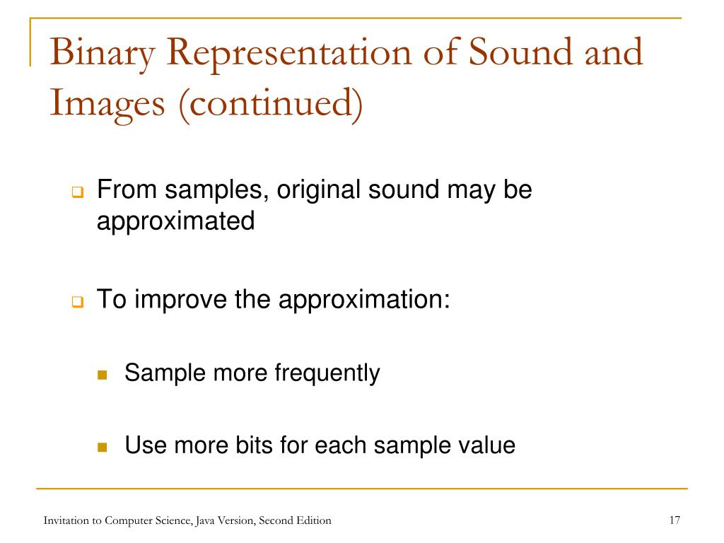 Binary Representation of Sound and Images (continued)