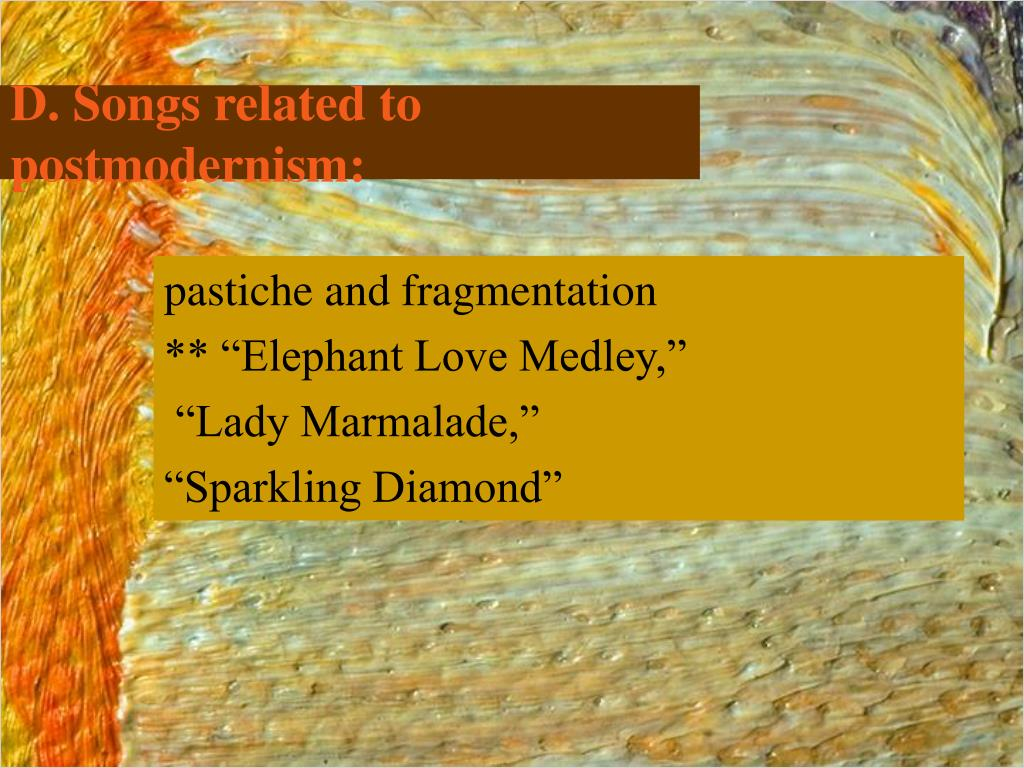 D. Songs related to  postmodernism: