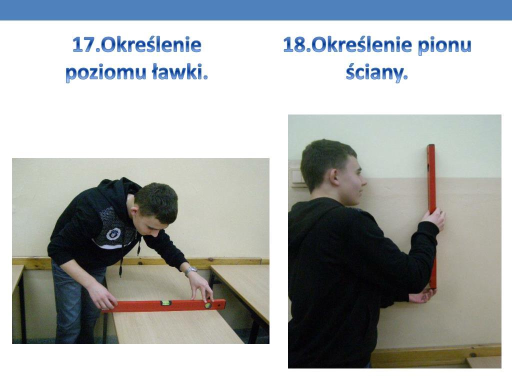 17.Określenie poziomu ławki.