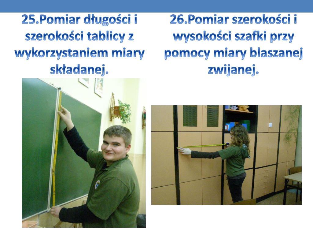 25.Pomiar długości i szerokości tablicy z wykorzystaniem miary składanej.