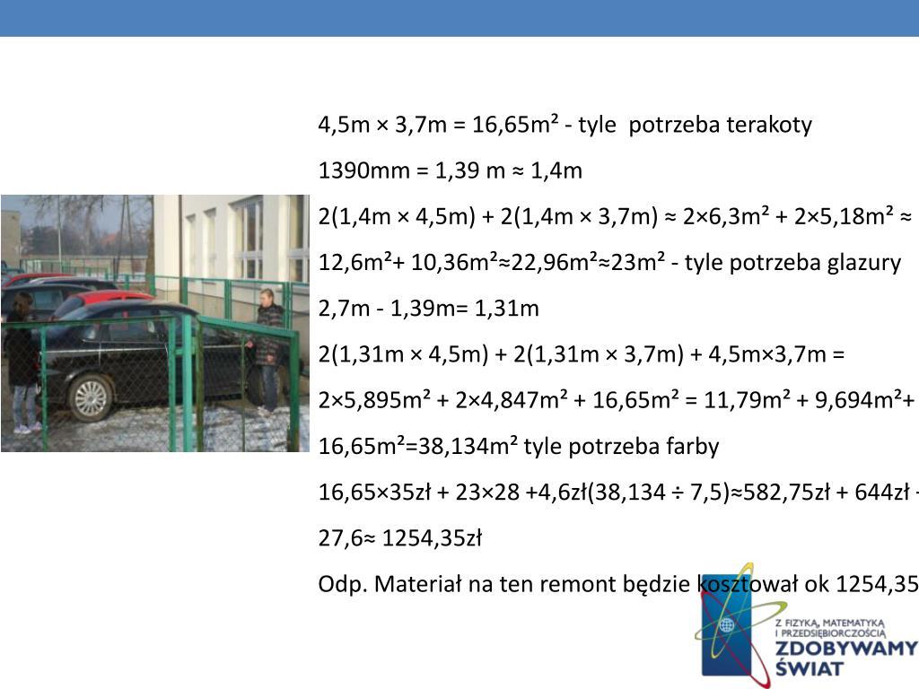 4,5m × 3,7m = 16,65m² - tyle  potrzeba terakoty