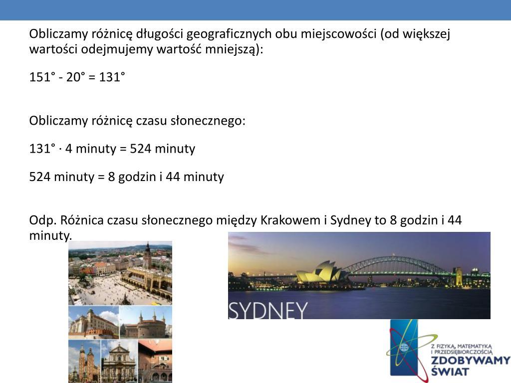 Obliczamy różnicę długości geograficznych obu miejscowości (od większej wartości odejmujemy wartość mniejszą):