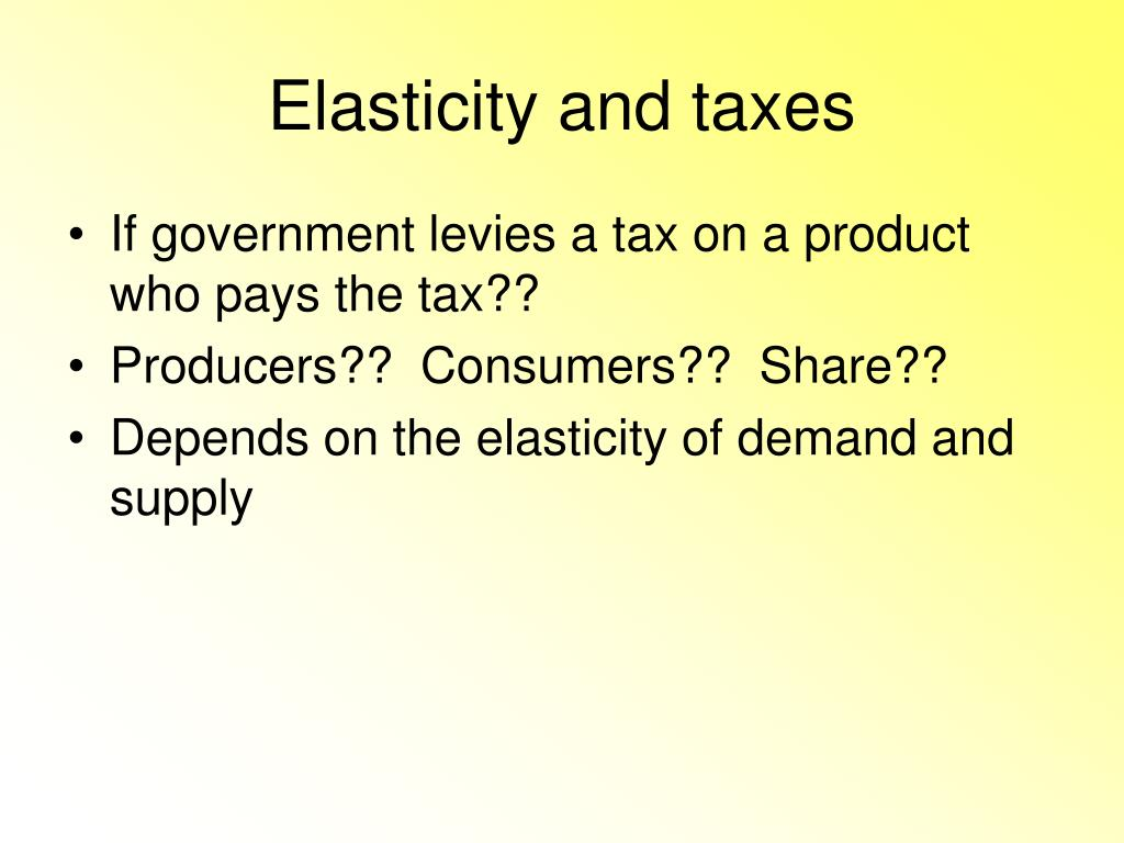 Elasticity and taxes