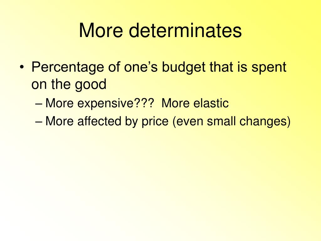 More determinates