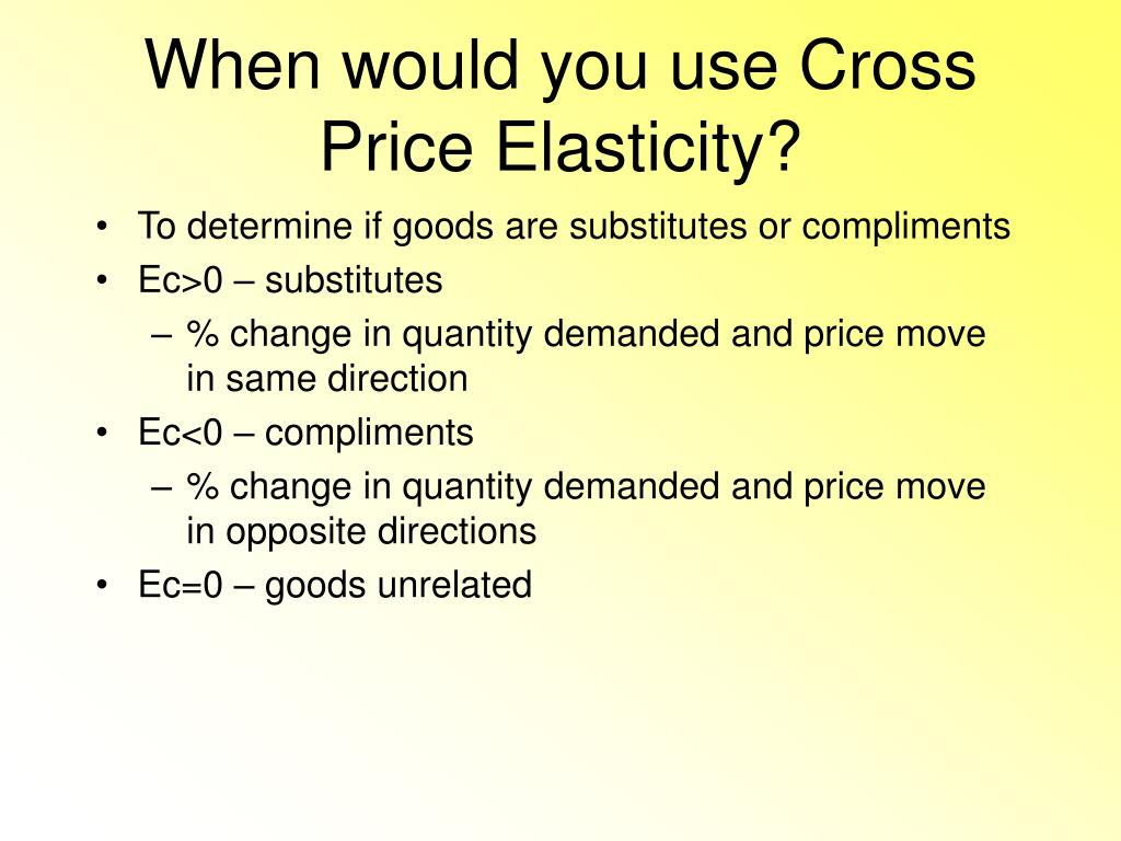 When would you use Cross Price Elasticity?