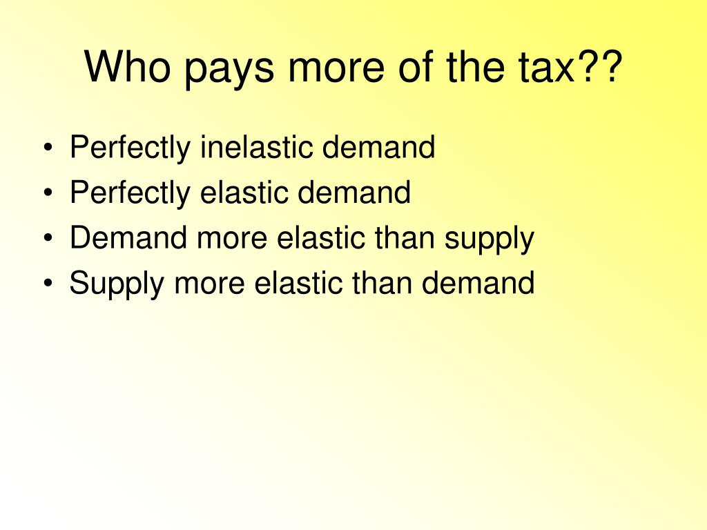 Who pays more of the tax??