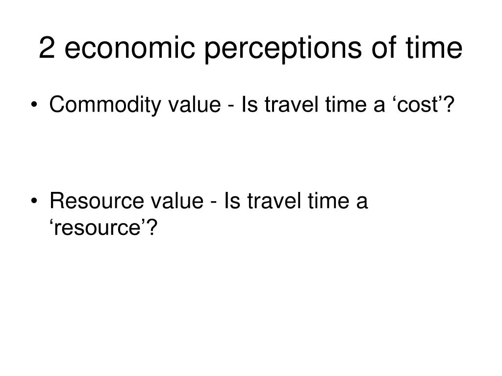 2 economic perceptions of time
