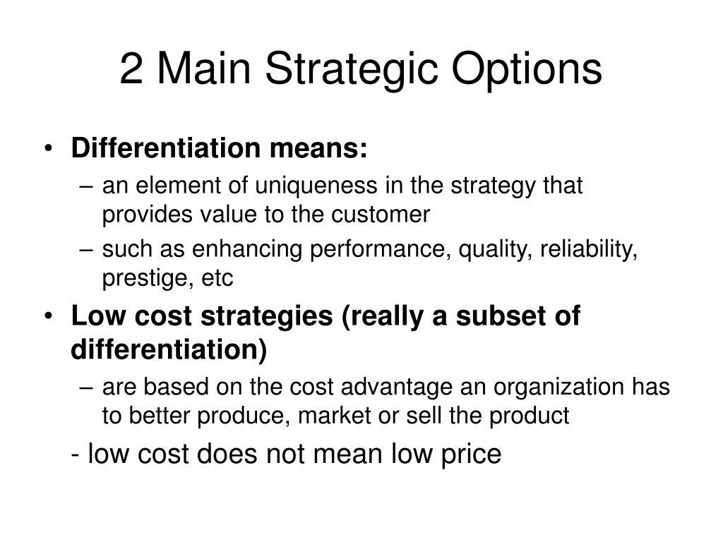 2 Main Strategic Options