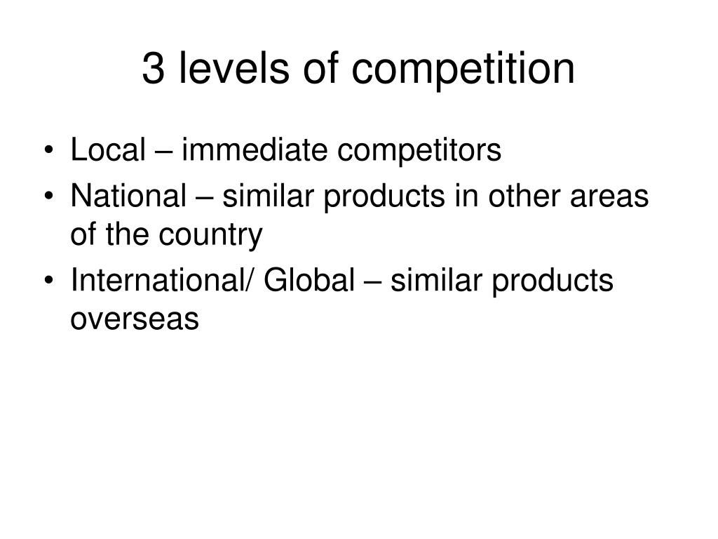 3 levels of competition