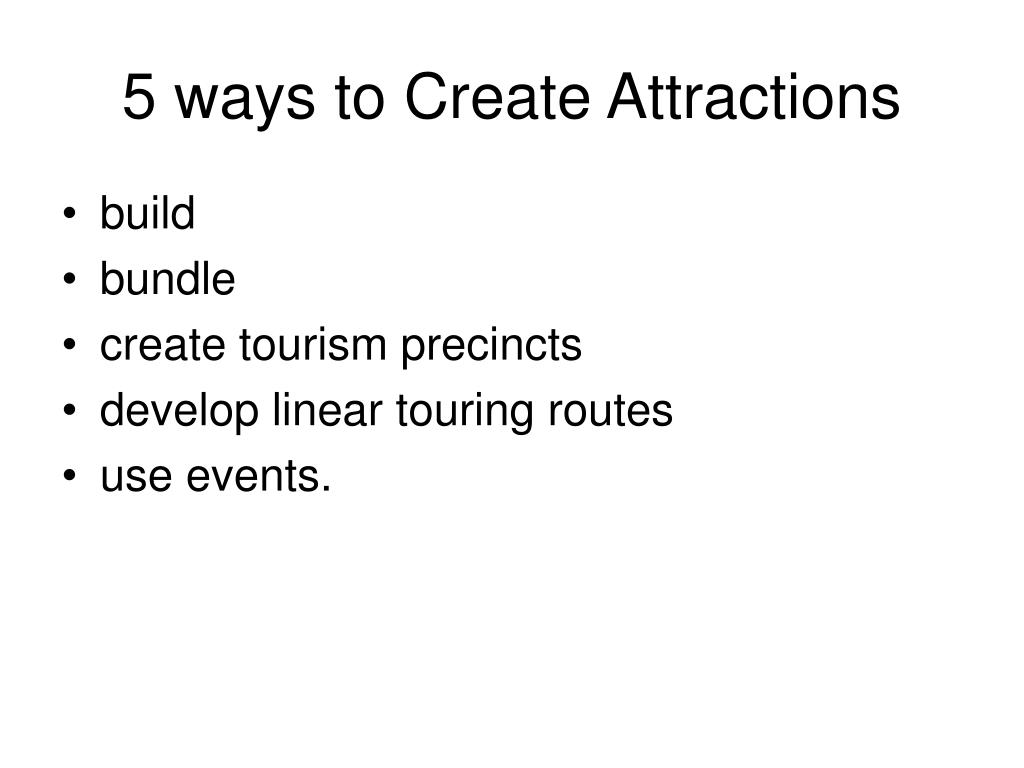 5 ways to Create Attractions