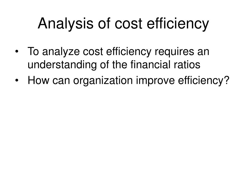 Analysis of cost efficiency
