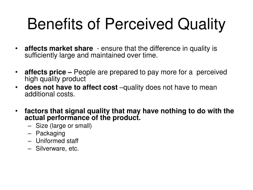 Benefits of Perceived Quality