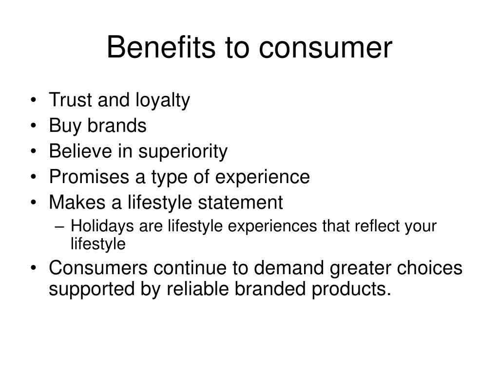 Benefits to consumer