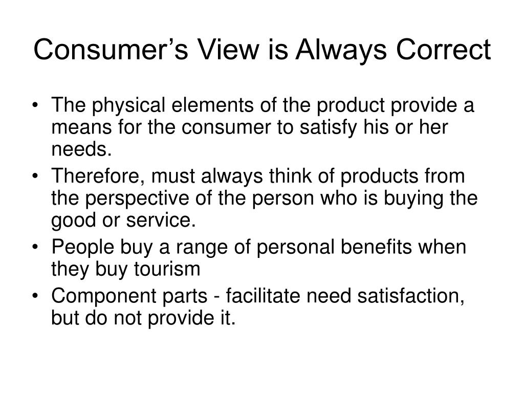 Consumer's View is Always Correct
