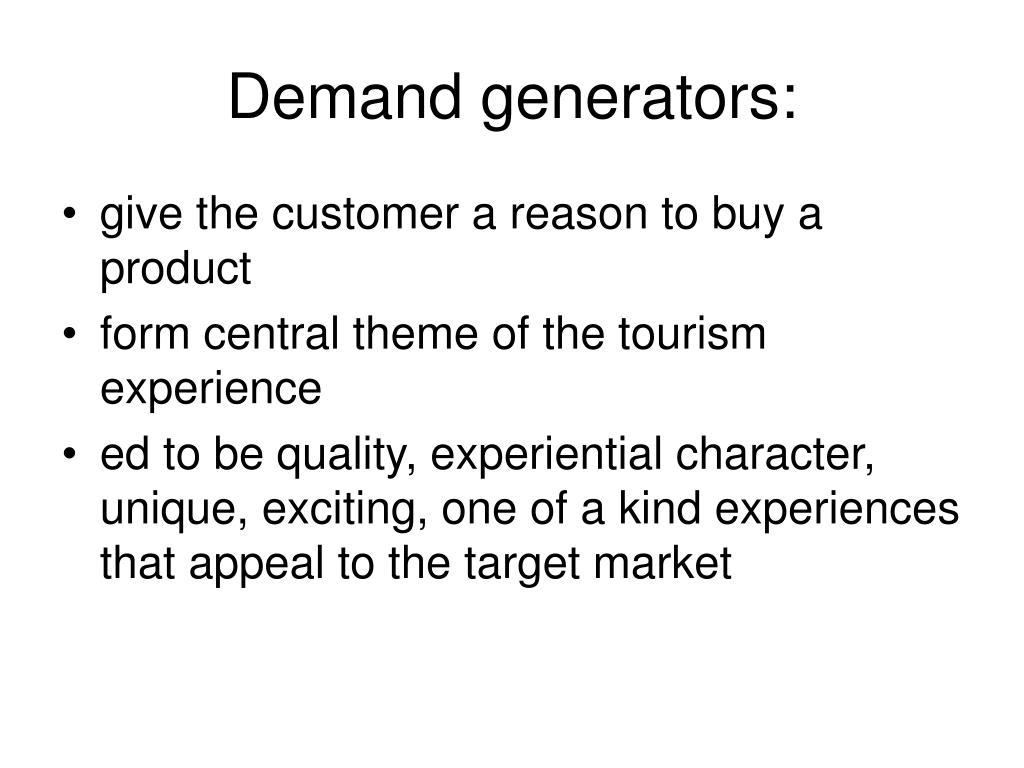 Demand generators: