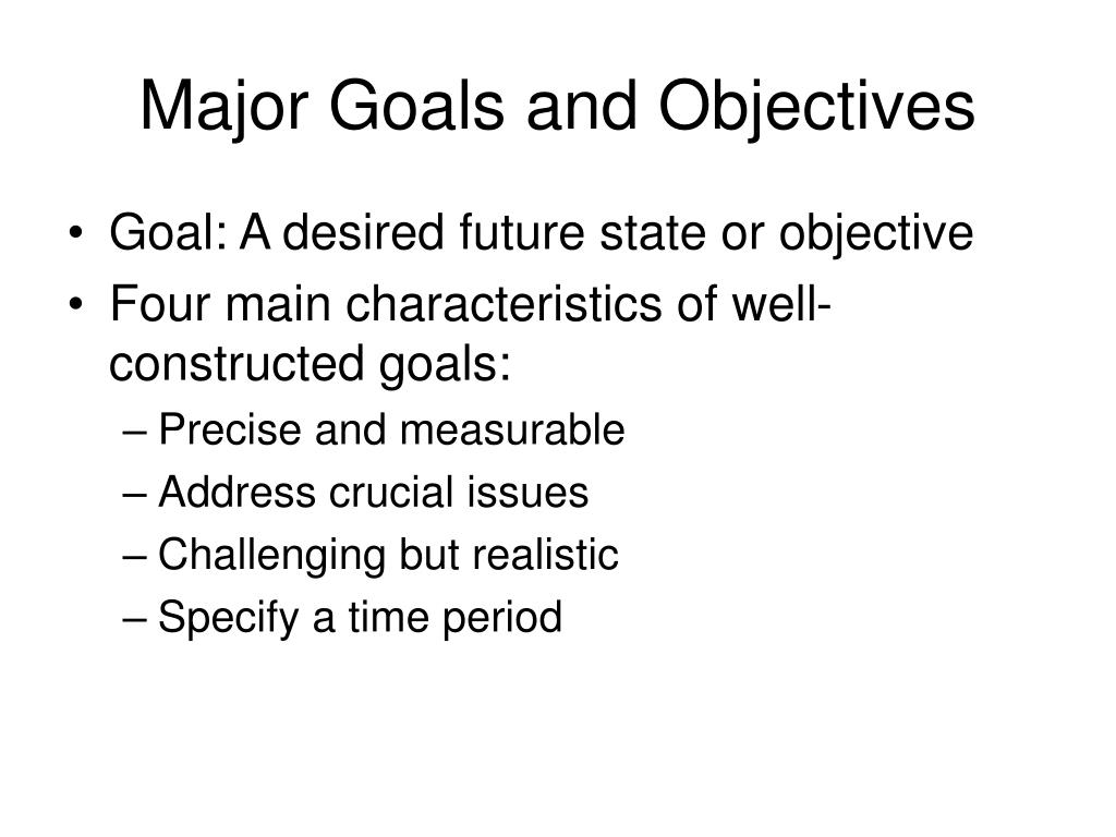 Major Goals and Objectives