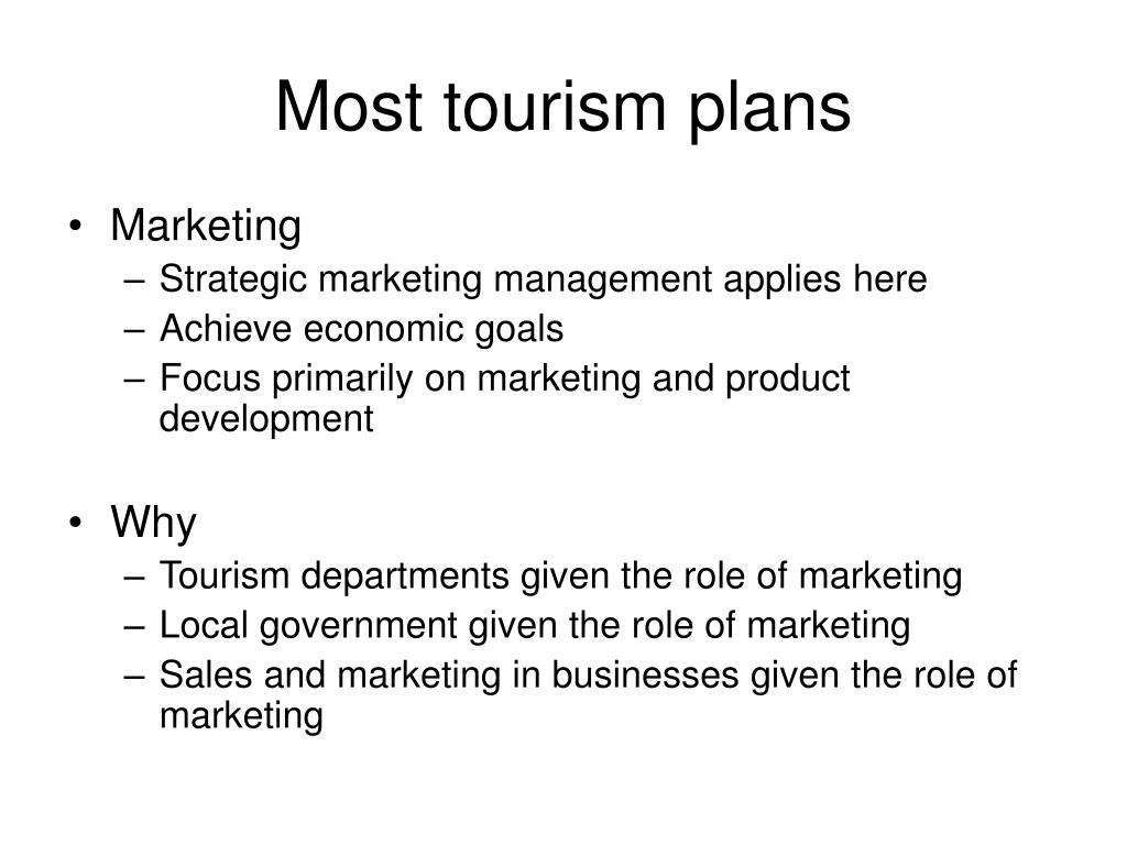Most tourism plans