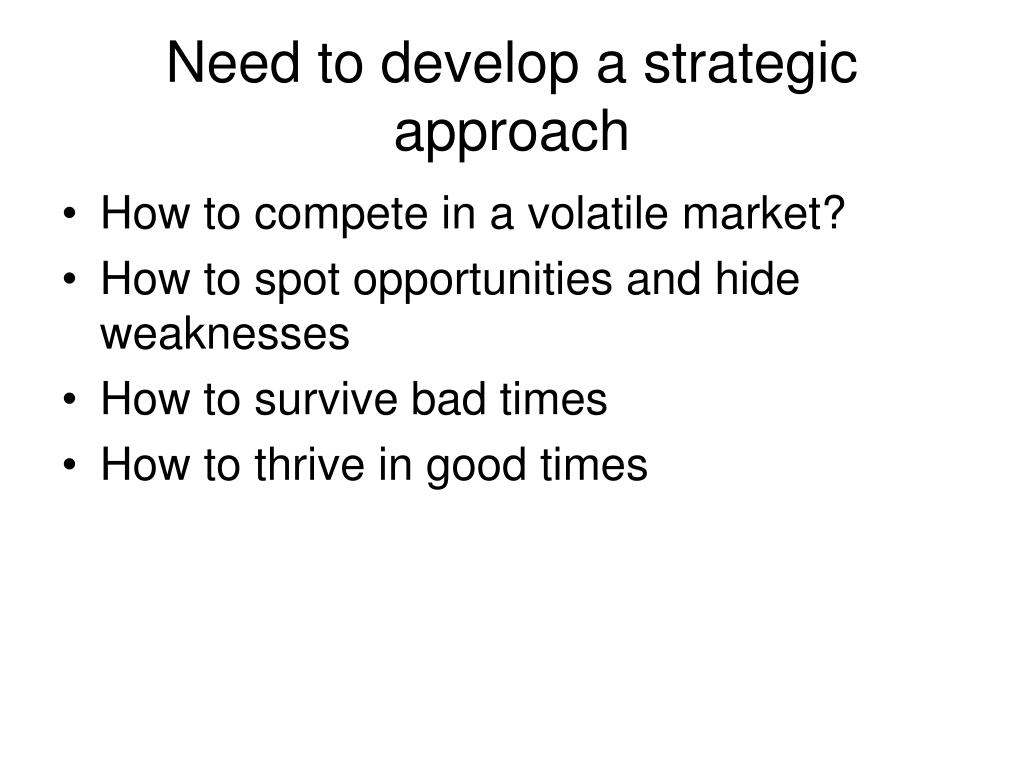 Need to develop a strategic approach