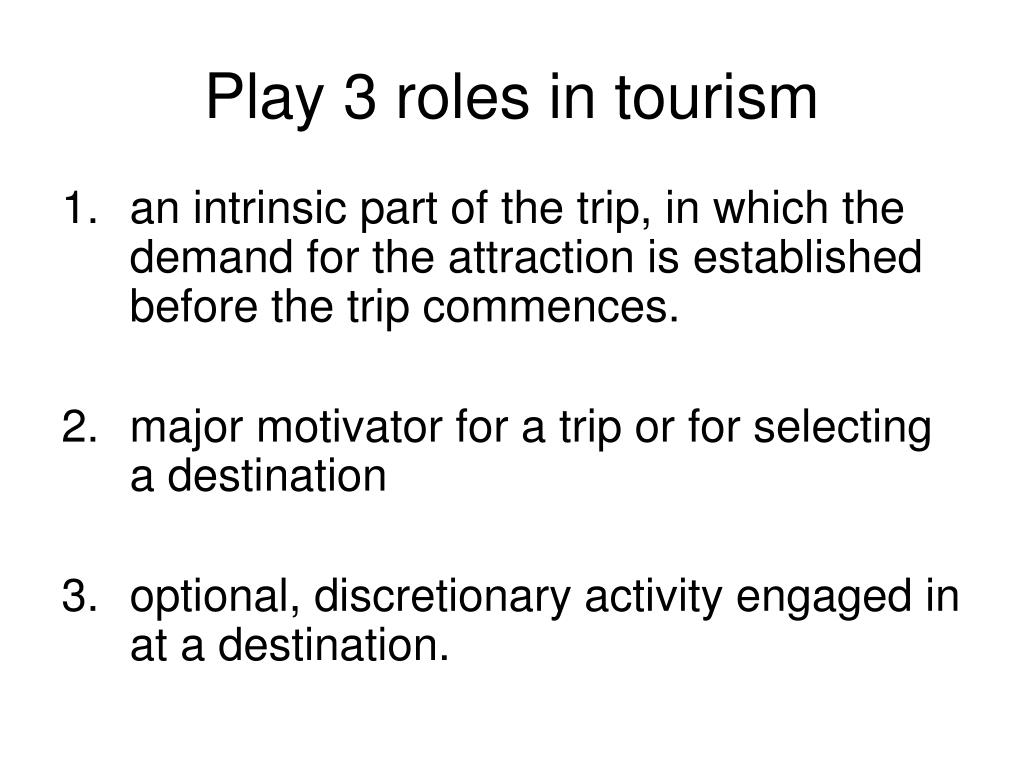 Play 3 roles in tourism