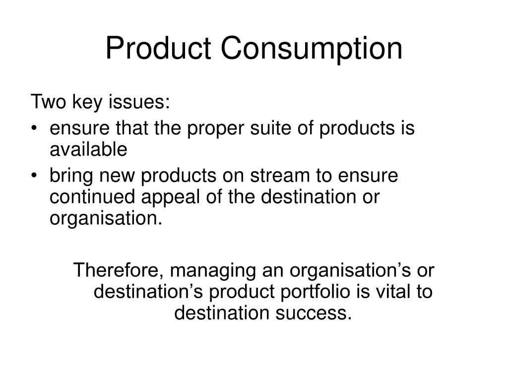 Product Consumption