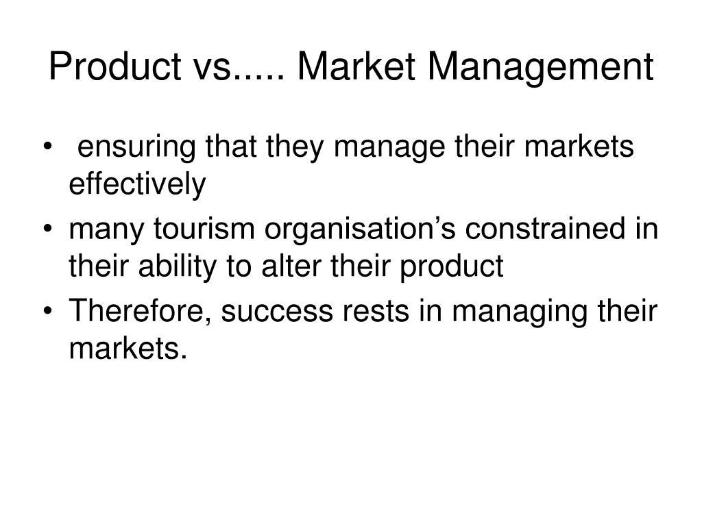 Product vs..... Market Management