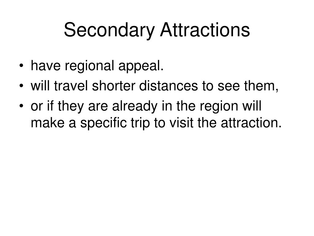 Secondary Attractions