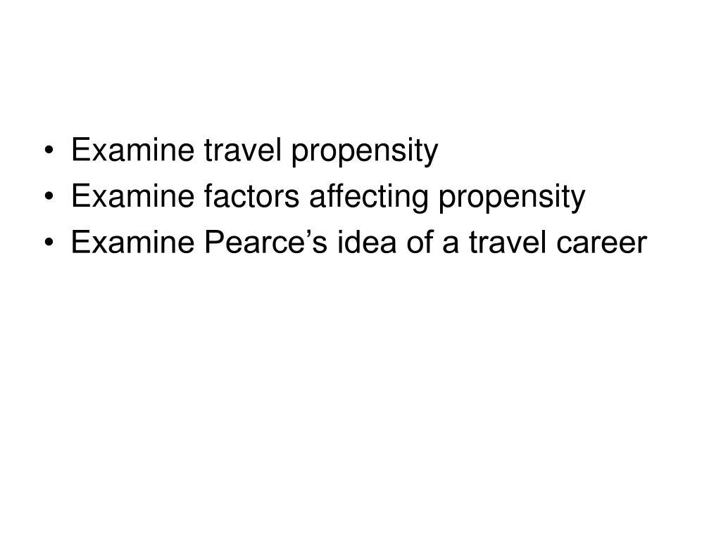 Examine travel propensity