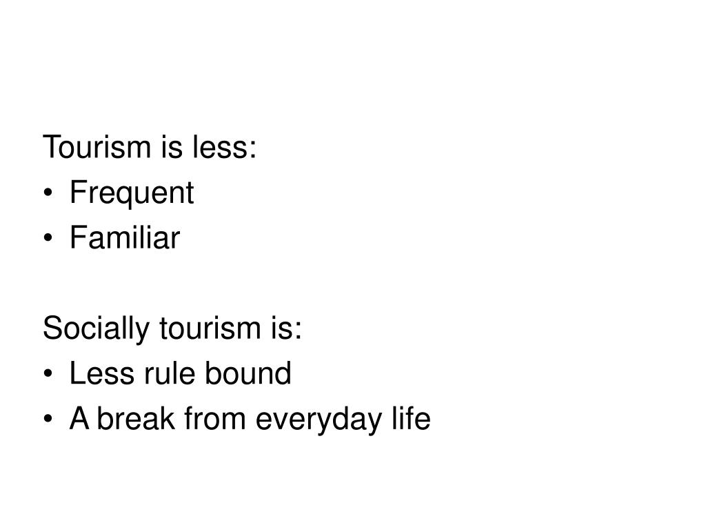 Tourism is less: