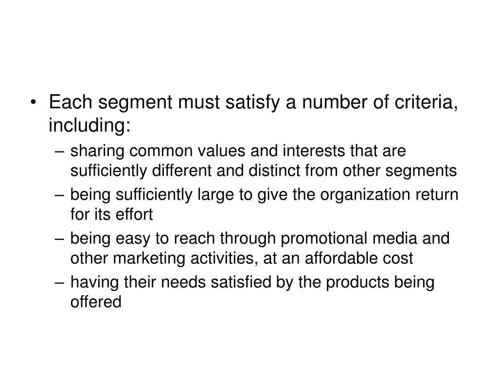 Each segment must satisfy a number of criteria, including: