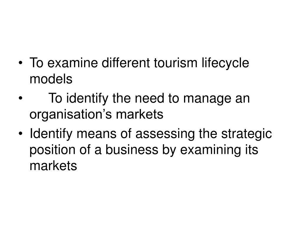 To examine different tourism lifecycle models
