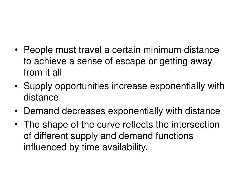 People must travel a certain minimum distance to achieve a sense of escape or getting away from it all
