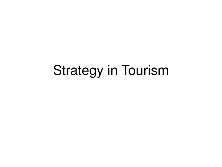 Strategy in tourism