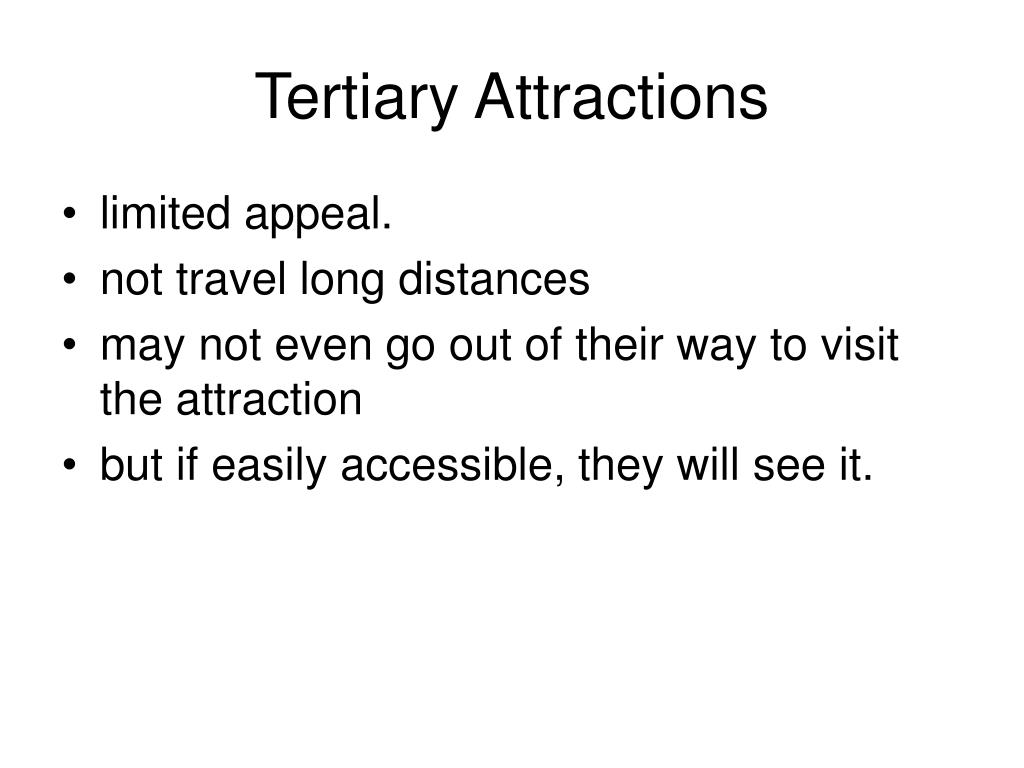 Tertiary Attractions
