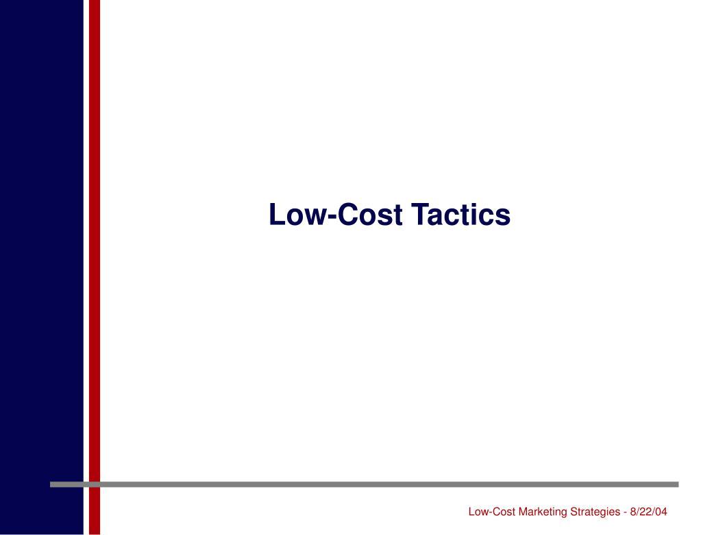 Low-Cost Tactics