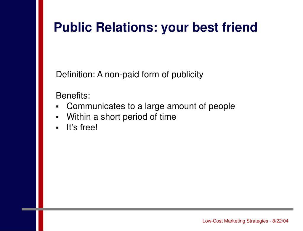 Public Relations: your best friend